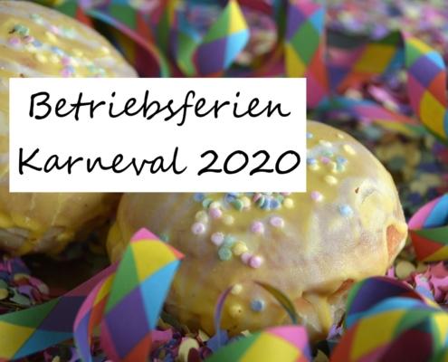 Betriebsferien Karneval 2020!